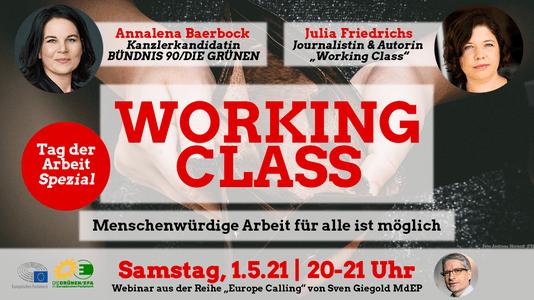 """Tag der Arbeit spezial: Europe Calling mit Annalena Baerbock & Julia Friedrichs """"Working Class: Menschenwürdige Arbeit für alle ist möglich"""""""